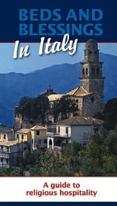 Bed and Blessings Italy:  A Guide to Convents and Monasteries Available for Overnight Lodging